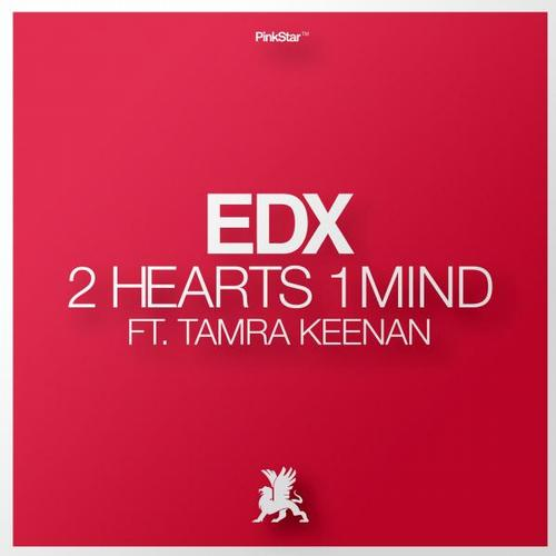 EDX feat. Tamra Keenan - 2 Hearts 1 Mind [PinkStar Records]