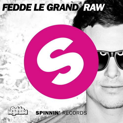 Fedde Le Grand – RAW [Spinnin Records]