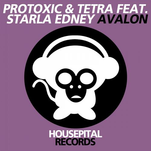 Protoxic, Tetra, Starla Edney - Avalon [Housepital Records]