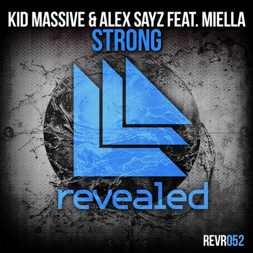 Kid Massive & Alex Sayz ft. Miella - Strong [Revealed Recordings]
