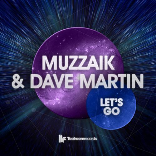 Muzzaik - Let's Go (Original Club Mix) [Toolroom Records]