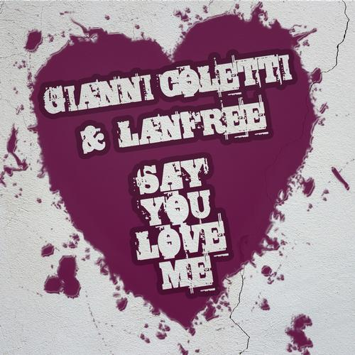Gianni Coletti, Lanfree - Say You Love Me [M.O.D.A. - Music Fashion]