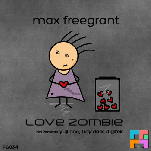 Max Freegrant - Love Zombie (Remixes) [Freegrant Music]