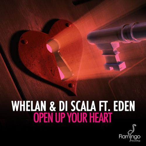 Eden, Whelan & Di Scala - Open Up Your Heart [Flamingo Recordings]