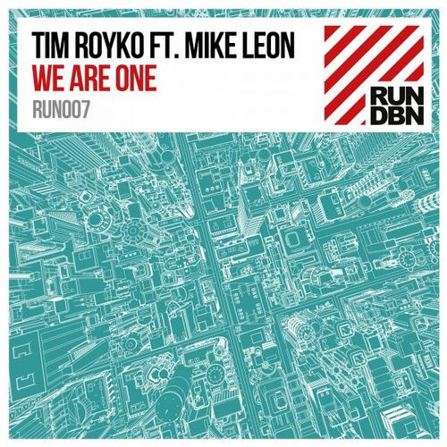Mike Leon, Tim Royko - We Are One [RUN DBN]