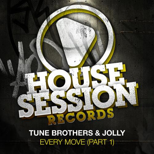 Jolly, Tune Brothers - Every Move (Part 1) [Housesession Records]