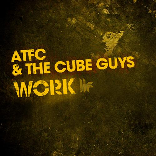 ATFC, The Cube Guys - Work [Toolroom Records]