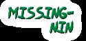 Missing Nin