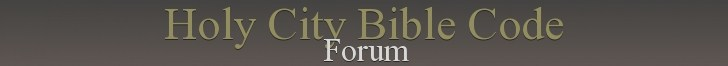 Holy City Bible Code Forum